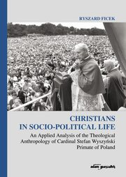 Christians in Socio-Political Life An Applied Analysis of the Theological Anthropology of Cardinal, Ficek Ryszard