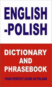 English-Polish Dictionary and Phrasebook Your Perfect Guide in Poland, Gordon Jacek